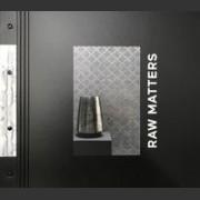 Raw Matters